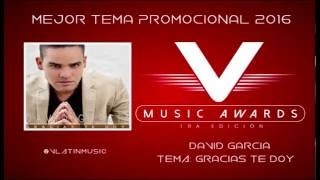 GRACIAS TE DOY | DAVID GARCIA | V LATIN MUSIC AWARDS 2016