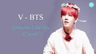 BTS V  (뷔) - Someone like you (Cover) Lyrics