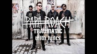 PAPA ROACH - TRAUMATIC with lyrics