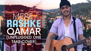 Mere Rashke Qamar (Unplugged One Take Cover) | Baadshaho | Acoustic Singh