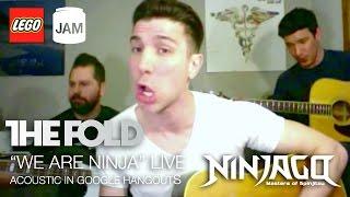 "LEGO NINJAGO ""We Are Ninja"" Live on Google Hangouts w/ The Fold"