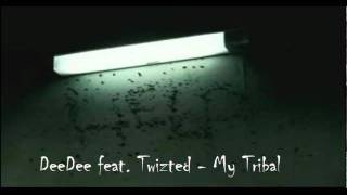 DeeDee feat. Twizted - My Tribal