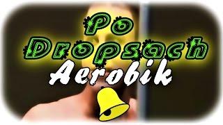 Po Dropsach - Aerobik - Zaznaczanie Dzwoneczka! [REMIX]