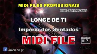♬ Midi file  - LONGE DE TI  - Império dos Sentados