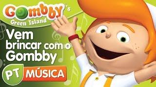 Canta e Dança com o Gombby - Vem brincar com o Gombby