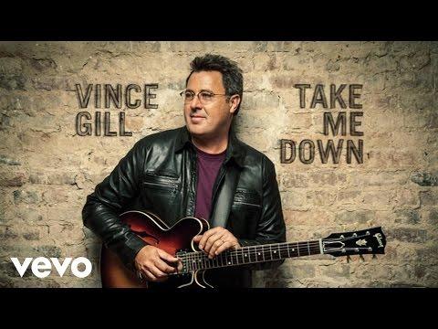 Take Me Down de Vince Gill Letra y Video