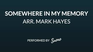 Somewhere in My Memory arr. Mark Hayes