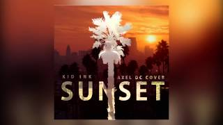 Sunset - Kid Ink (AXEL DC COVER)
