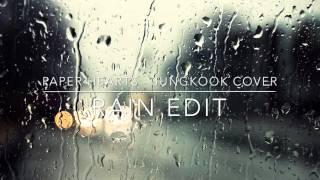 Paper Hearts - Jungkook Cover (Rain Edit)