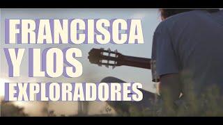 Francisca y Los Exploradores - Somos