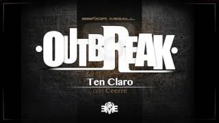 05 SEÑOR MIGALL - TEN CLARO con CEERRE (OUTBREAK)