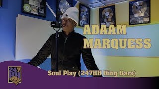 Adaam Marquess - Soul Play (Haven Studios) #247HHKingBars