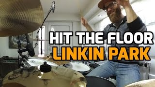 Hit the Floor - Linkin Park (Drum Cover) - [HQ; 50 FPS]