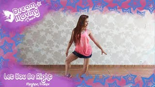 Let You Be Right - Meghan Trainor - Coreografia | Jéssica Maria Arroyo