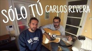 Sólo Tú de Carlos Rivera - cover acústica - Padilla Session #6