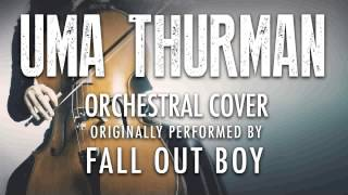 """""""UMA THURMAN"""" BY FALL OUT BOY (ORCHESTRAL COVER TRIBUTE) - SYMPHONIC POP"""
