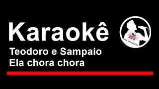 Teodoro e Sampaio Ela chora chora Karaoke