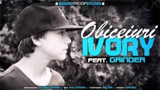 Ivory feat Grinder - Obiceiuri HD