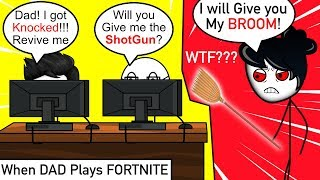 When A Gamer Plays Fortnite with his Father