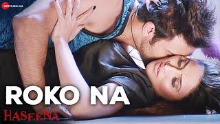 Roko Na | Haseena | Mohit Arora & Inaayat Sharma | Ali Aslam & Shom Chanda
