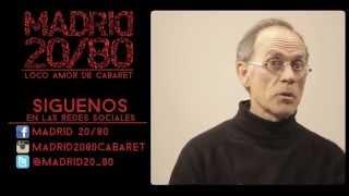 Vicente León apoya Madrid 20/80 -Loco amor de cabaret-