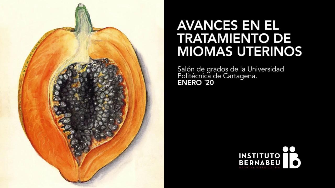 Avances en el tratamiento de miomas uterinos – Jornada Instituto Bernabeu Cartagena