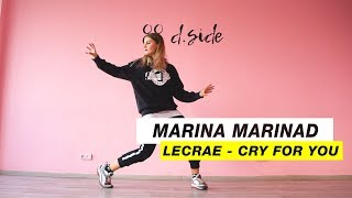 Lecrae - Cry For You |Choreography by Marina Marinad |D.Side Dance Studio