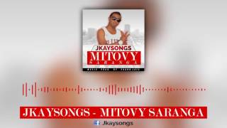 JKaySongs   Mitovy Saranga Prod  By Yoann Loïc