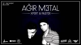 Xpert x Paster - Ağır metal