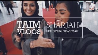 #TAIMVLOGS S02E08   في عرس الشارقة الثقافي مع مثايل  #SIBF14