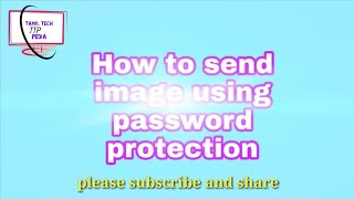 How to send image using password protection | Tamil Tech Pedia