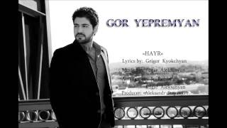 Gor Yepremyan - HAYR (Official audio)