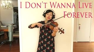 I Don't Wanna Live Forever ZAYN ft. Taylor Swift Violin Cover