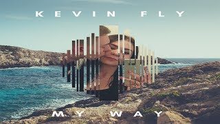 KEVIN FLY - My Way [Future House]