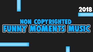 Best Funny Moments Background Music For Gaming Videos! (PART 5)