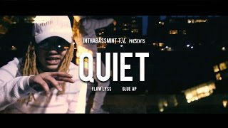 Flaw'Lyss f/ Glue Ap - QUIET (Official Video) Shot By @DjStrecho