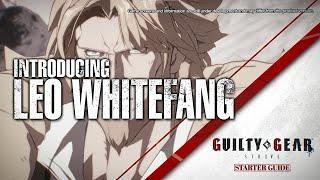 Guilty Gear: Strive open beta test \'Starter Guide\' video - Leo Whitefang
