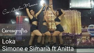 Loka - Simone e Simaria Ft. Anitta - Coreografia - Cia AndraMorena