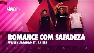 Romance com Safadeza - Wesley Safadão ft. Anitta | FitDance TV (Coreografia) Dance Video