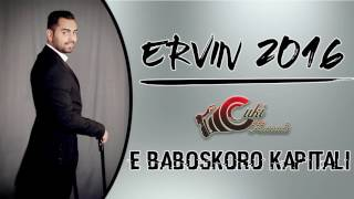 Ervin 2016 - E Baboskoro Kapitali - Official Audio - CukiRecords Production