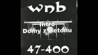 WNB - DOMY Z BETONU (INTRO)