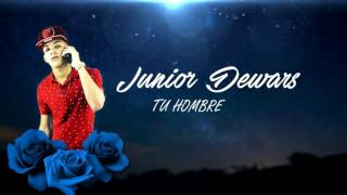 TU HOMBRE💖/JUNIOR DEWARS(VIDEO LYRICS)/(PROD BY CH)