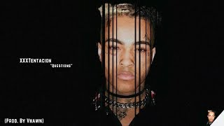 "[FREE] XXXTentacion Type Beat ""Questions"" (Prod. By Vhawn)"