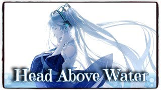 「Nightcore」→ Head Above Water (Avril Lavigne) (Lyrics)