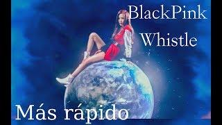 BlackPink Whistle pero cada vez que cambia de cantante va más rápido.