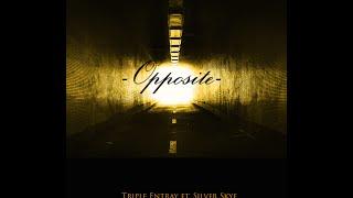 Triple Entray - Opposite ft. Silver Skye (Lyrics)