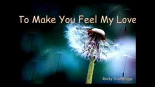 Garth Brooks To Make You Feel My Love / Lyrics