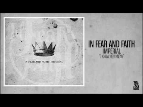 I Know You Know de In Fear And Faith Letra y Video