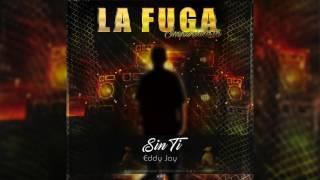 Sin Ti - Eddy Jay | ORIGINAL |