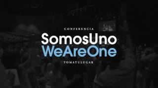 Invitación: Conferencia Toma Tu Lugar - SomosUno/WeAreOne - MIAMI